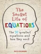 The Secret Life of Equations