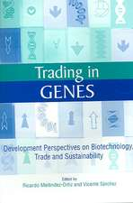 Trading in Genes:  Development Perspectives on Biotechnology, Trade and Sustainability