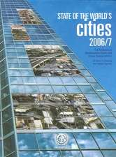 The State of the World's Cities Report:  30 Years of Shaping the Habitat Agenda