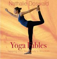 Yoga Fables: Tapping into your body's wisdom