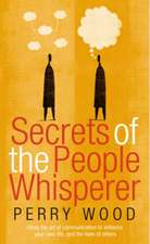 The Secrets of the People Whisperer