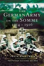 The German Army on the Somme, 1914-1916:  51st Highland Division in the Second World War