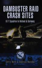 Dambuster Raid Crash Sites:  617 Dambuster Squadron Crash Sites in Holland and Germany