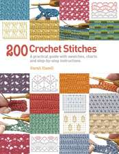 200 Crochet Stitches: A practical guide with actual-size swatches, charts, and step-by-step instructions