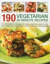 190 Vegetarian 20-Minute Recipes:  A Mouthwatering Collection of Simple, Meat-Free Meals for the Busy Vegetarian Cook, Shown in Over 170 Fabulous Photo