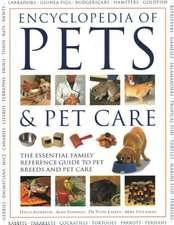 The Encyclopedia of Pets & Pet Care