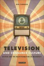 Television and Consumer Culture: Briatin and the Transformation of Modernity