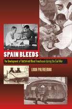 Spain Bleeds: The Development of Battlefield Blood Transfusion During the Civil War