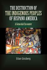Destruction of the Indigenous Peoples of Hispano America: A Genocidal Encounter