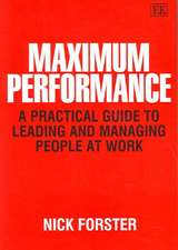 Maximum Performance – A Practical Guide to Leading and Managing People at Work