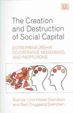 The Creation And Destruction of Social Capital: Entrepreneurship, Co-operative Movements And Institutions
