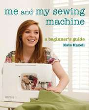 Haxell, K: Me And My Sewing Machine