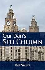 Our Dan's 5th Column