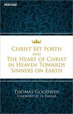 Christ Set Forth & the Heart of Christ in Heaven Towards Sinners on Earth