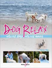 Dog Relax:  Relaxed Dogs, Relaxed Owners