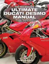 Red Baron's Ultimate Ducati Desmo Manual