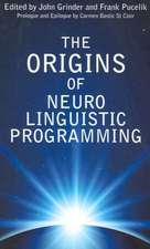The Origins of Neuro-Linguistic Programming