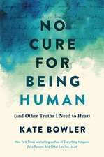 No Cure for Being Human