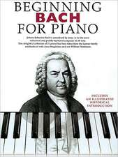 Beginning Bach for Piano:  Opus 9