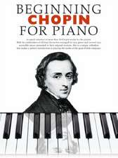 Beginning Chopin for Piano:  Piano Music Volume 1