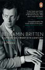 Benjamin Britten: A Life in the Twentieth Century