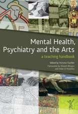 Mental Health, Psychiatry and the Arts:  A Teaching Handbook