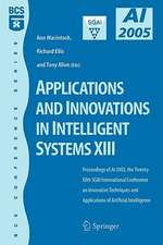 Applications and Innovations in Intelligent Systems XIII: Proceedings of AI2005, the Twenty-fifth SGAI International Conference on Innovative Techniques and Applications of Artifical Intelligence