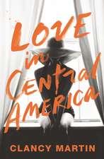 Martin, C: Love in Central America