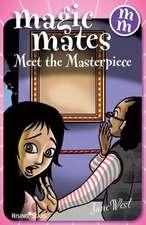 Magic Mates Meet the Masterpiece