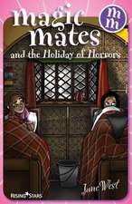 Magic Mates and the Holiday of Horrors
