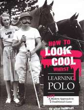How to Look Cool Whilst Learning Polo: A Very Modern Approach to a Traditional Game