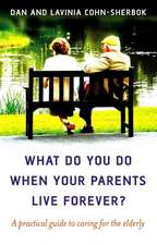 What do you do when your parents live forever? – A practical guide to caring for the elderly