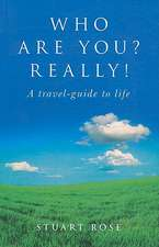 Who Are You? Really!:  A Travel-Guide to Life