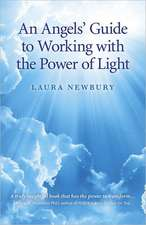 An Angels` Guide to Working with the Power of Light