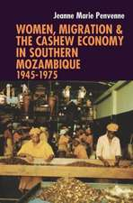Women, Migration & the Cashew Economy in Southern Mozambique – 1945–1975