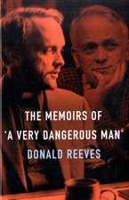 Memoirs of a Very Dangerous Man