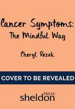 Managing Cancer Symptoms: The Mindful Way