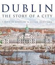 Dublin: The Story of a City