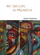 Art & Life in Melanesia