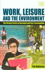 Work, Leisure and the Environment – The Vicious Circle of Overwork and Over Consumption