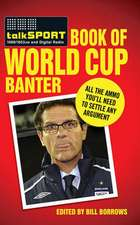 The Talksport Book of World Cup Banter: All the Ammo you Need to Settle any Argument