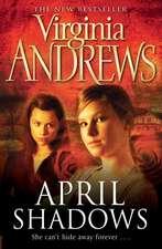 April Shadows