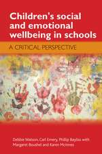 Children's Social and Emotional Wellbeing in Schools: A Critical Perspective