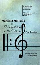 Unheard Melodies, or Trampolining in the Vatican