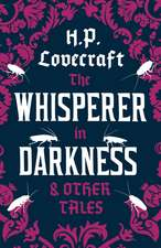 The Whisperer in Darkness and Other Tales