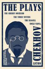 The Cherry Orchard, The Seagull, Uncle Vanya, The Three Sisters