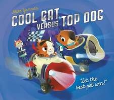 Cool Cat Versus Top Dog:  Who Will Win in the Ultimate Pet Quest?