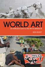 World Art: An Introduction to the Art in Artefacts