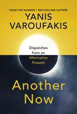 Varoufakis, Y: Another Now