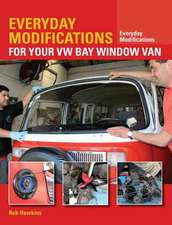 Everyday Modifications for Your VW Bay Window Van:  How to Make Your Classic Van Easier to Live with and Enjoy